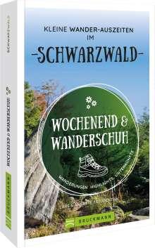 Lars Freudenthal: Wochenend und Wanderschuh - Kleine Wander-Auszeiten im Schwarzwald, Buch