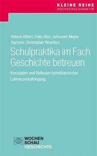 Helene Albers: Schulpraktika im Fach Geschichte betreuen, Buch