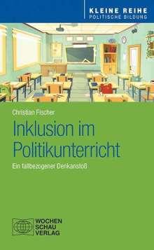 Christian Fischer: Inklusion im Politikunterricht, Buch