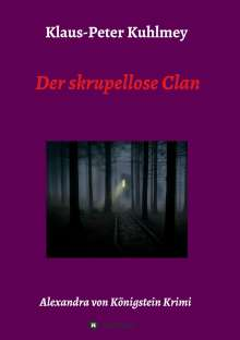 Klaus-Peter Kuhlmey: Der skrupellose Clan, Buch