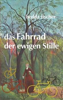 Hedda Fischer: das Fahrrad der ewigen Stille, Buch