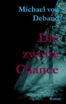 Michael von Deband: Die zweite Chance, Buch