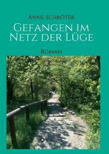 Anne Schröter: Gefangen im Netz der Lüge, Buch