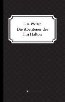 Lukas Welsch: Die Abenteuer des Jim Halton, Buch