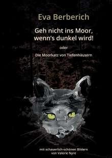 Eva Berberich: Geh nicht ins Moor, wenn's dunkel wird!, Buch