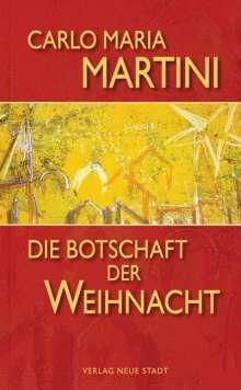 Carlo M. Martini: Die Botschaft der Weihnacht, Buch
