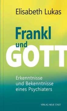 Elisabeth Lukas: Frankl und Gott, Buch