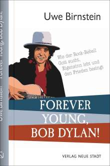 Uwe Birnstein: Forever young, Bob Dylan!, Buch