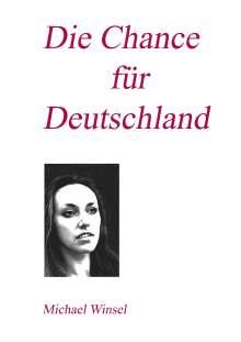 Michael Winsel: Die Chance für Deutschland, Buch