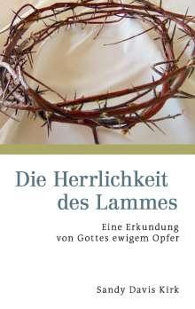 Sandy Davis Kirk: Die Herrlichkeit des Lammes, Buch