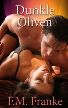 F. M. Franke: Dunkle Oliven, Buch