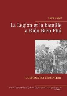 Heinz Duthel: La Legion et la bataille a Ðiên Biên Phú, Buch
