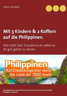 Heinz Duthel: Mit Einfach-Ticket, 3 Kindern & 2 Koffern auf die Philippinen., Buch