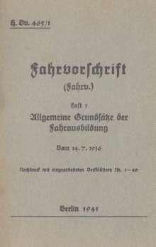 H.Dv. 465/1 Fahrvorschrift - Heft 1 Allgemeine Grundsätze der Fahrausbildung vom 14.7.1936, Buch