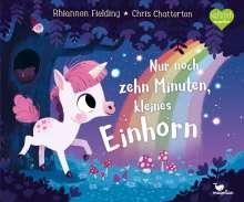 Rhiannon Fielding: Nur noch zehn Minuten, kleines Einhorn, Buch