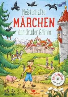Jacob und Wilhelm Grimm: Meisterhafte Märchen der Brüder Grimm, mit MP3-CD, Buch