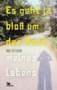 Anne Hoffmann: Es geht ja bloß um den Rest meines Lebens, Buch