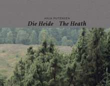 Anja Putensen: Anja Putensen. Die Heide - The Heath, Buch