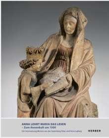 Anna Lehrt Maria Das Lesen - Zum Annenkult Um 1500, Buch