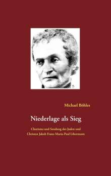 Michael Böhles: Niederlage als Sieg, Buch