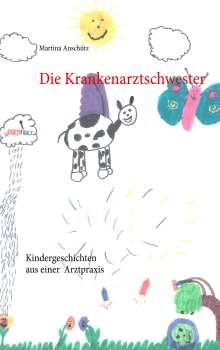 Martina Anschütz: Die Krankenarztschwester, Buch