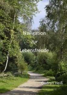Gudrun Heiß: Navigation zur Lebensfreude, Buch