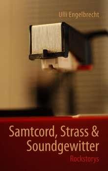 Ulli Engelbrecht: Samtcord, Strass & Soundgewitter, Buch