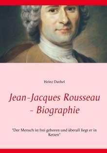 Heinz Duthel: Jean-Jacques Rousseau - Biographie, Buch