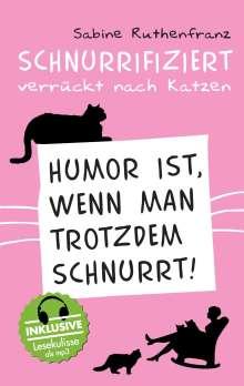 Sabine Ruthenfranz: Schnurrifiziert - verrückt nach Katzen, Buch