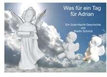 Martin Schmid: Was für ein Tag für Adrian, Buch