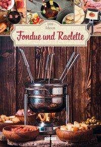 100 Ideen Fondue und Raclette, Buch