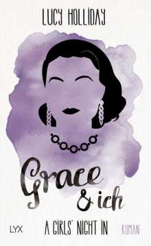 Lucy Holliday: A Girls' Night In - Grace & Ich, Buch
