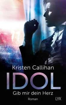 Kristen Callihan: Idol - Gib mir dein Herz, Buch
