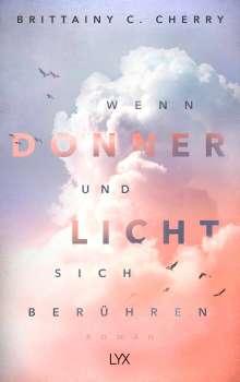 Brittainy C. Cherry: Wenn Donner und Licht sich berühren, Buch