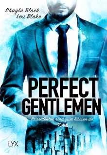 Shayla Black: Perfect Gentlemen - Präsidenten sind zum Küssen da, Buch