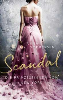 Anna Godbersen: Die Prinzessinnen von New York - Scandal, Buch