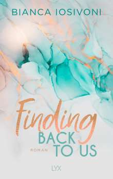 Bianca Iosivoni: Finding Back to Us, Buch