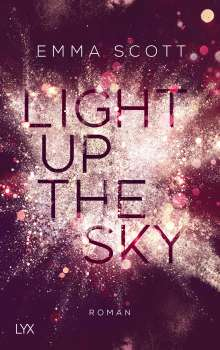 Emma Scott: Light up the Sky, Buch