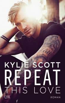 Kylie Scott: Repeat This Love, Buch