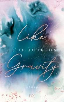 Julie Johnson: Like Gravity, Buch