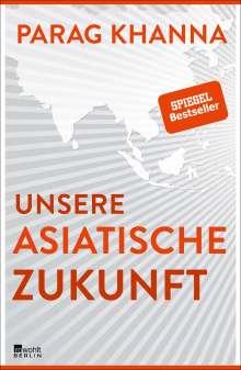 Parag Khanna: Unsere asiatische Zukunft, Buch