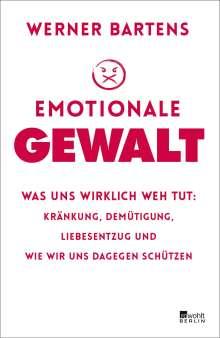 Werner Bartens: Emotionale Gewalt, Buch