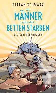 Stefan Schwarz: Als Männer noch nicht in Betten starben, Buch