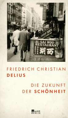 Friedrich Christian Delius: Die Zukunft der Schönheit, Buch