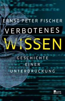 Ernst Peter Fischer: Verbotenes Wissen, Buch