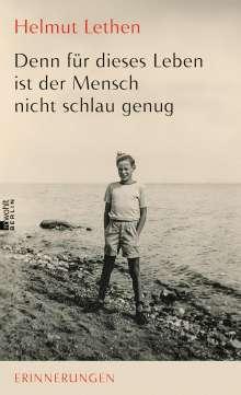 Helmut Lethen: Denn für dieses Leben ist der Mensch nicht schlau genug, Buch