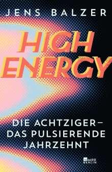 Jens Balzer: High Energy, Buch