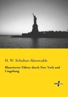 H. W. Schultze-Altenwalde: Illustrierter Führer durch New York und Umgebung, Buch