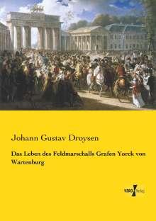 Johann Gustav Droysen: Das Leben des Feldmarschalls Grafen Yorck von Wartenburg, Buch