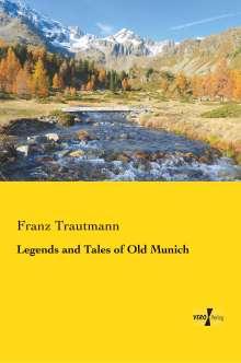 Franz Trautmann: Legends and Tales of Old Munich, Buch